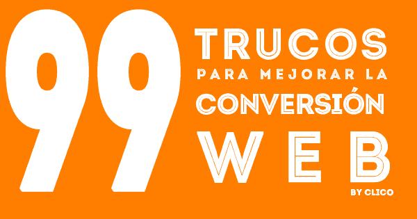 99 Trucos para Mejorar la Conversión Web, by CliCo