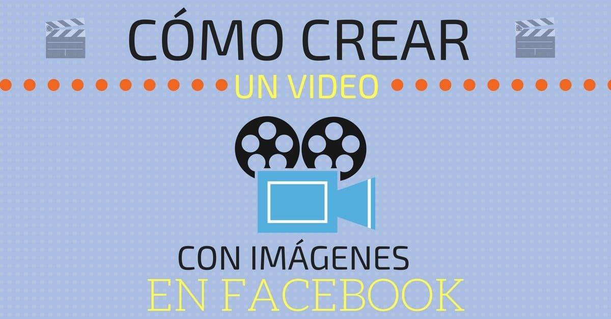 Cómo crear un video con imágenes en Facebook
