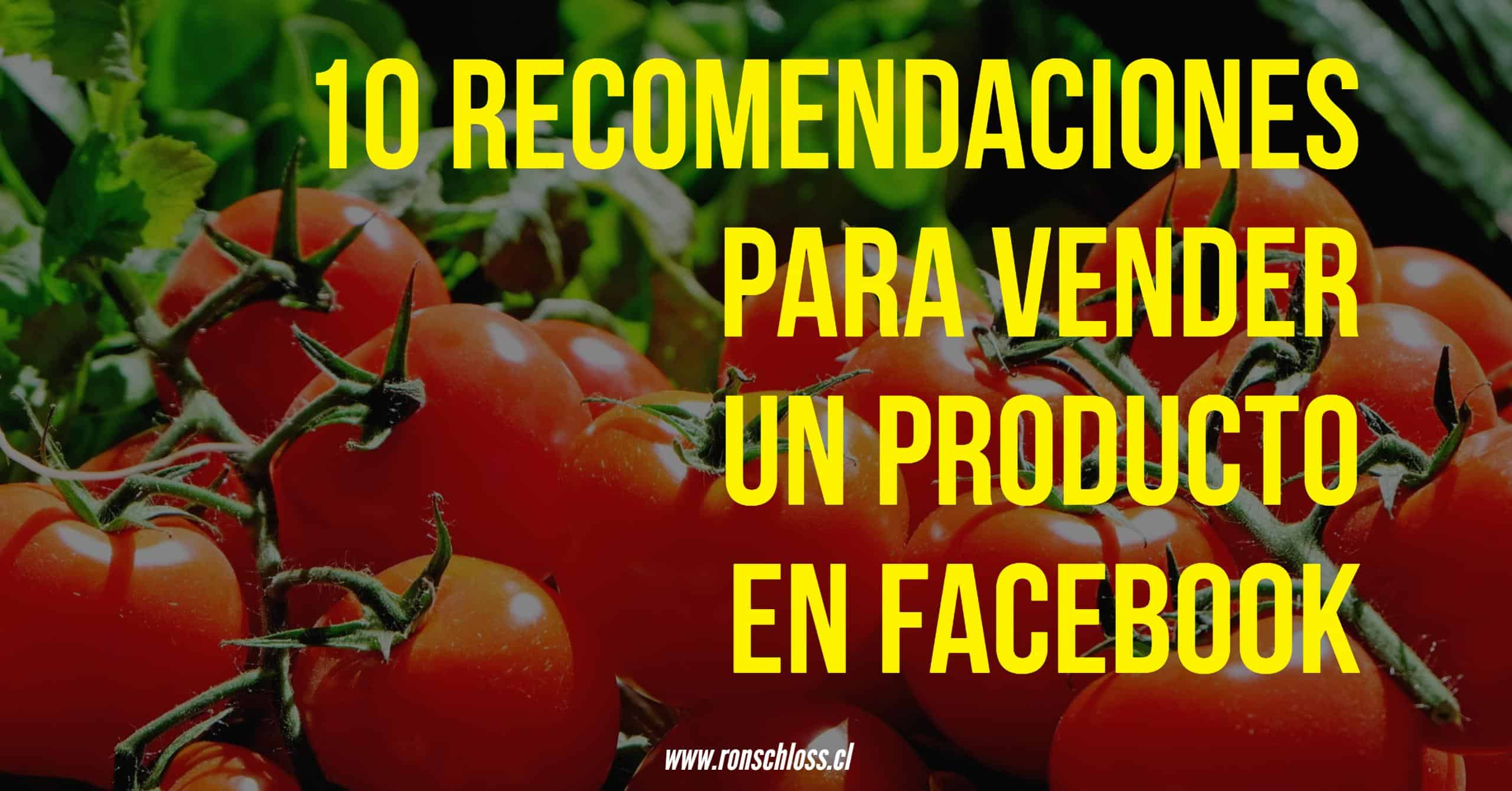 10 recomendaciones para vender tus productos en Facebook