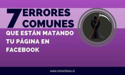 7 errores comunes que están matando tu página de Facebook